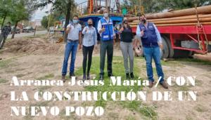 Arranca Jesús María / CON LA CONSTRUCCIÓN DE UN NUEVO POZO