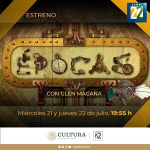 ÉPOCAS con Glen Magaña / Canal 22
